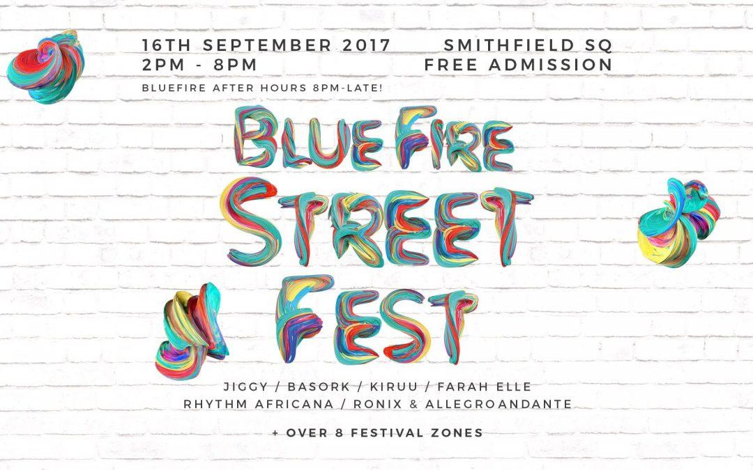 Bluefire Streetfest Dublin 16th September!