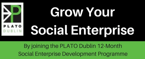 Grow Your Social Enterprise PLATO Dublin Programme