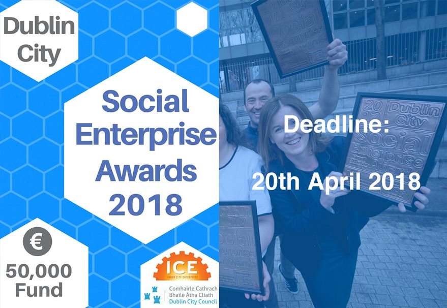 Dublin City Social Enterprise Awards 2018 are Open!