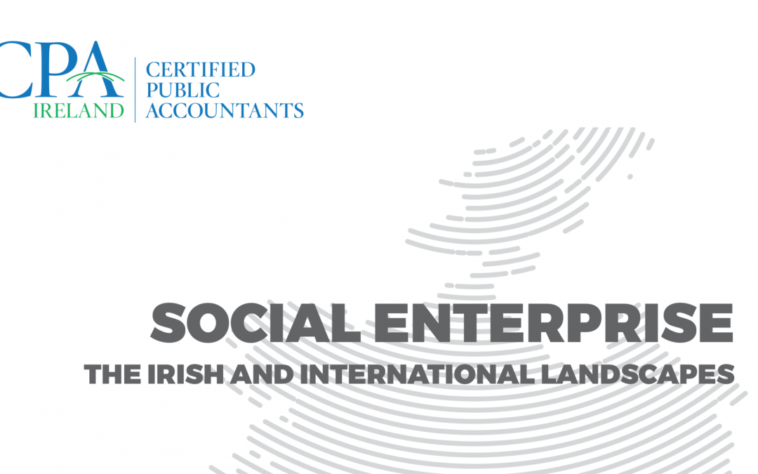 CPA Ireland Social Enterprise – The Irish and International Landscapes Report Launch