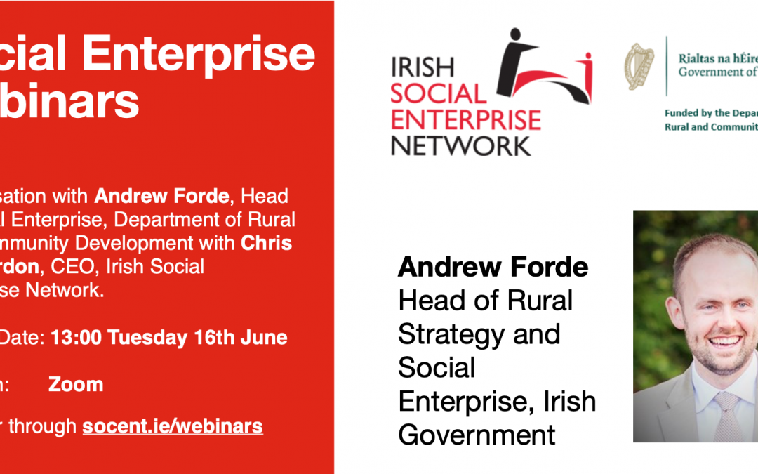 Webinar 16th June 2020 at 13:00: Conversation with Andrew Forde, Head of Social Enterprise