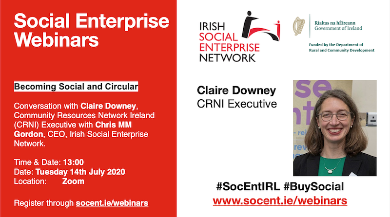 Becoming Social and Circular: Claire Downey – Webinar 14th July at Lunch 13:00