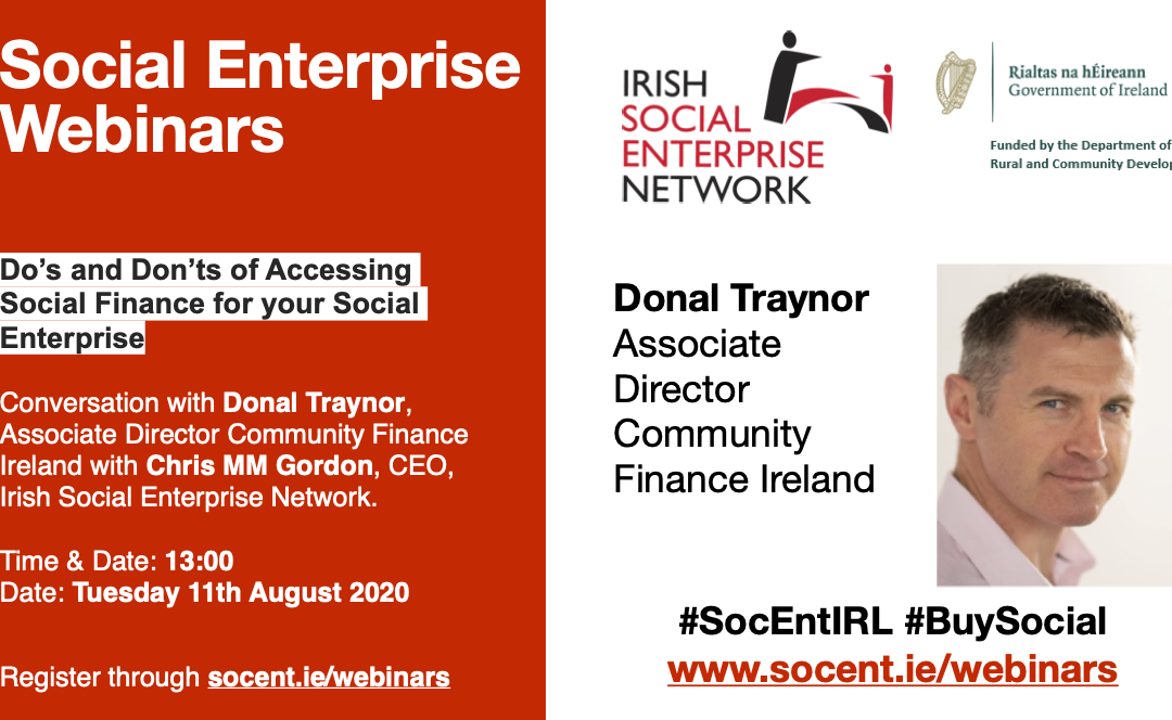 'Do's and Don'ts of Accessing Social Finance for your Social Enterprise' Webinar Donal Traynor 11th August 2020