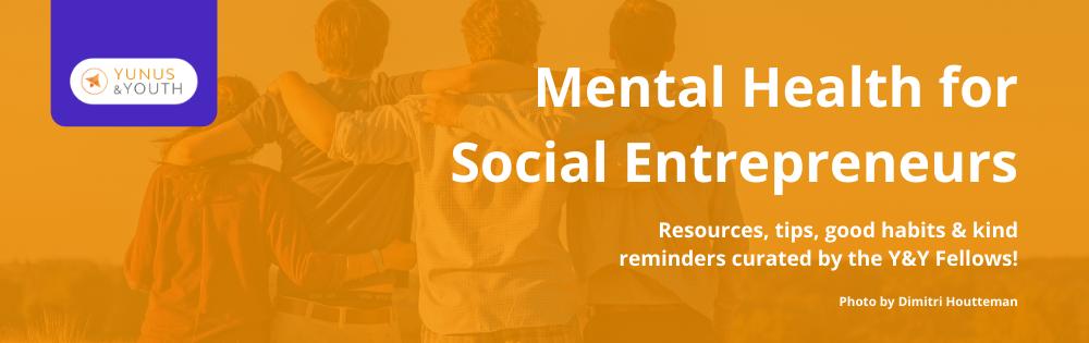 Mental Health for Social Entrepreneurs 🌿