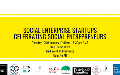 Social Enterprise Startups – Celebrating Social Entrepreneurs Tuesday 26th January 2021