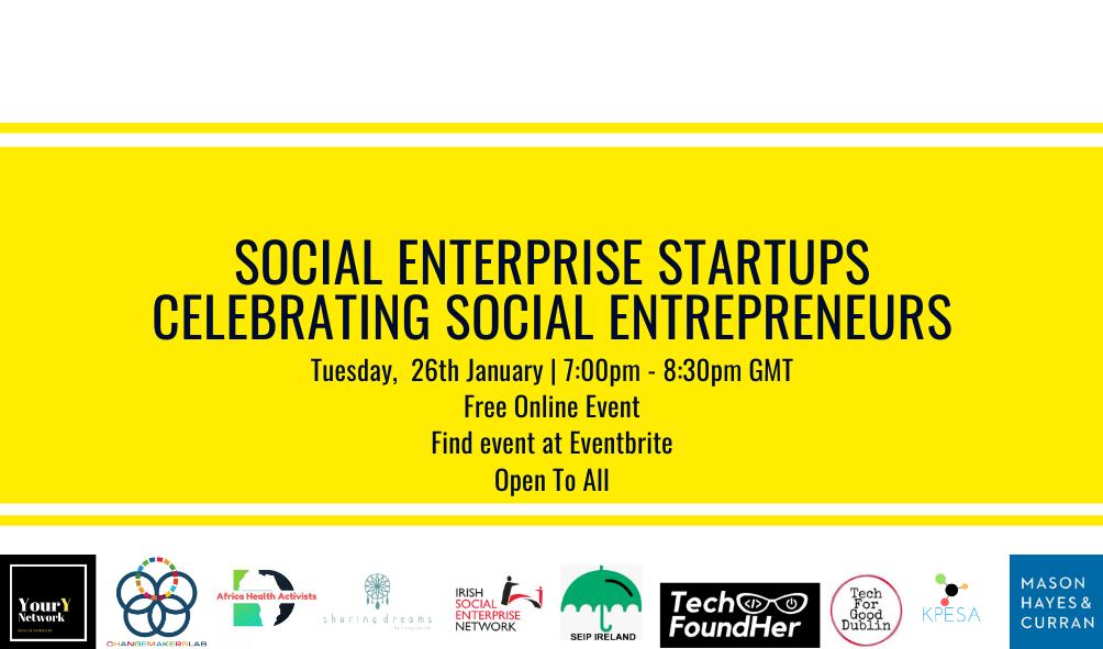 Social Enterprise Startups – Celebrating Social Entrepreneurs Tuesday 26th January 2021