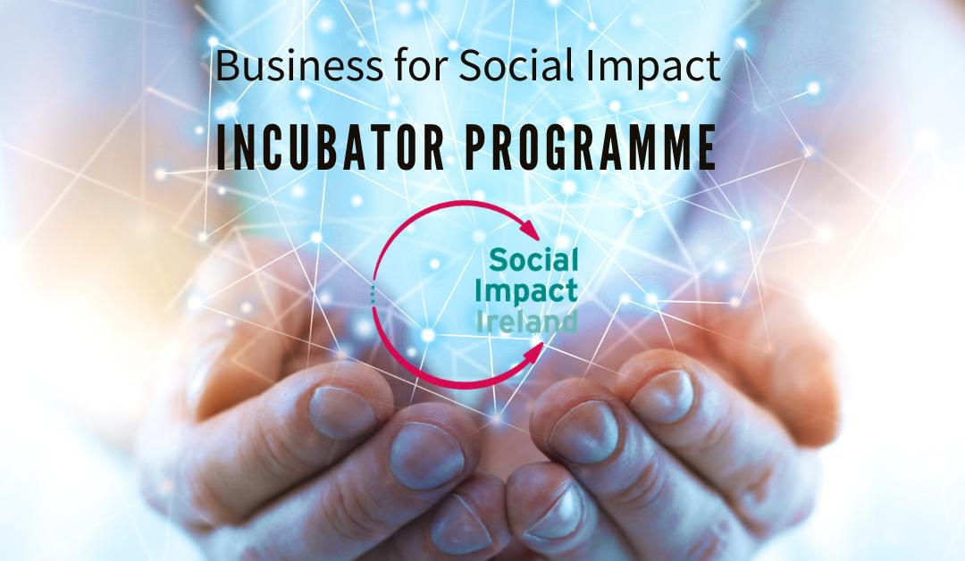 Social Impact Ireland Incubator Open