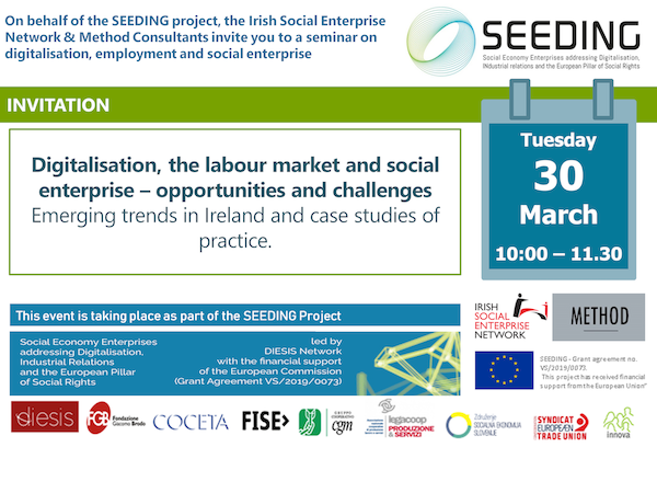 SEEDING Digitalisation, the labour market and social enterprise – opportunities and challenges Emerging trends in Ireland and case studies 30th March 2021
