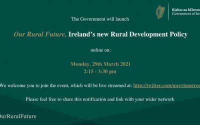 Our Rural Future: Ireland's new Rural Development Policy 29th March 2021