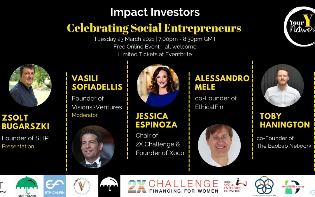 Impact Investors – Celebrating Social Entrepreneurs 23rd March 2021 7pm