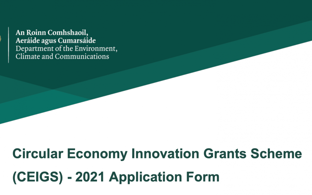 Apply for the Circular Economy Innovation Grant Scheme (CEIGS) Deadline 28th May